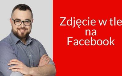 Zdjęcie w tle na Facebook – aktualne wymiary i kluczowe elementy